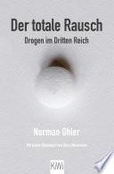Der totale Rausch  : Drogen im Dritten Reich