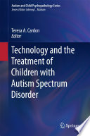 Technology And The Treatment Of Children With Autism Spectrum Disorder Book PDF