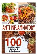 Anti Inflammatory Recipes   100 Healthy Recipes