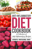 Anti-Inflammatory Cookbook: A Collection of Anti-Inflammatory Recipes Pdf/ePub eBook