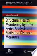 Structural Health Monitoring by Time Series Analysis and Statistical Distance Measures