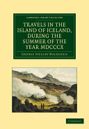 Travels in the Island of Iceland, During the Summer of the Year 1810