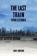 The Last Train from Estonia