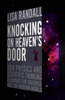 Knocking on heavens door how physics and scientific thinking knocking on heavens door how physics and scientific thinking illuminate lisa randall no preview available 2011 fandeluxe Ebook collections