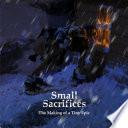 Making of Small Sacrifices