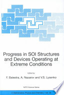 Progress In Soi Structures And Devices Operating At Extreme Conditions Book PDF