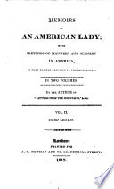 Memoirs of an American Lady  Catalina Schuyler   with sketches of manners and scenery in America  as they existed previous to the Revolution  By the author of    Letters from the Mountains     etc  Mrs  Grant  of Laggan Book