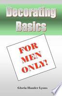 Decorating Basics For Men Only!
