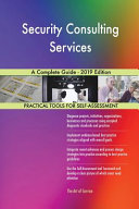 Security Consulting Services A Complete Guide   2019 Edition