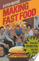 """""""Making Fast Food: From the Frying Pan Into the Fryer"""" by Ester Reiter"""