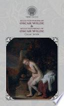 Selected Poems of Oscar Wilde & Selected Prose of Oscar Wilde
