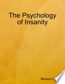 The Psychology of Insanity