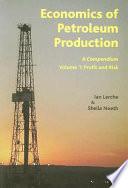 Economics of Petroleum Production  Profit and risk