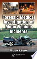 Forensic Medical Investigation of Motor Vehicle Incidents Book