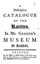 A descriptive Catalogue of the rarities in Mr. G.'s Museum at Lichfield