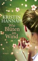 Wie Blüten im Wind  : Roman