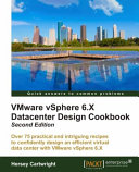 Vmware Vsphere 6 X Datacenter Design Cookbook Second Edition Book PDF