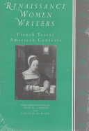 Renaissance women writers: French texts, American contexts
