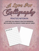 A Love for Calligraphy Practice Notebook