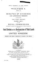 First [-third (and Final)] Report of the Royal Commission Appointed to Inquire Into and to Report on Certain Questions Affecting Coast Erosion, the Reclamation of Tidal Lands, and Afforestation in the United Kingdom ...