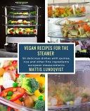 Vegan Recipes for the Steamer