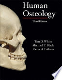 """Human Osteology"" by Tim D. White, Michael T. Black, Pieter A. Folkens"