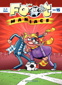 Les Footmaniacs - Tome 15 - Les Footmaniacs -