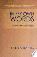 In my own words do it yourself autobiography sheila raptis in my own words do it yourself autobiography solutioingenieria Choice Image