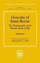 Goscelin of Saint-Bertin: The Hagiography of the Female Saints of Ely