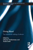 Giving Blood  : The Institutional Making of Altruism