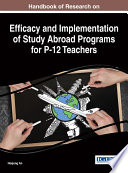 Handbook of Research on Efficacy and Implementation of Study Abroad Programs for P 12 Teachers Book