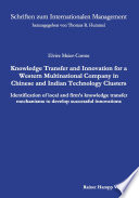Knowledge Transfer And Innovation For A Western Multinational Company In Chinese And Indian Technology Clusters Book PDF