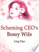 Scheming CEO s Bossy Wife