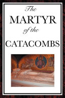 Pdf The Martyr of the Catacombs Telecharger
