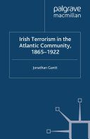 Irish Terrorism in the Atlantic Community, 1865-1922
