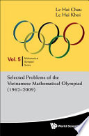 Selected Problems of the Vietnamese Mathematical Olympiad  1962 2009  Book