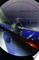 """""""Science Fiction Culture"""" by Camille Bacon-Smith, Land O'Lakes, Inc"""