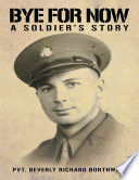 Bye for Now  A Soldier s Story