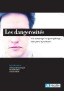 Dangerosités : de la criminologie à la psychopathologie
