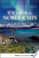 Töchter des Nordlichts  : Norwegenroman