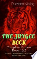 THE JUNGLE BOOK     Complete Edition  Book 1 2  With the Original Illustrations by John Lockwood Kipling  Book