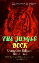 THE JUNGLE BOOK – Complete Edition: Book 1&2 (With the Original Illustrations by John Lockwood Kipling) Pdf/ePub eBook
