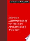 3 Minuten Zusammenfassung von Maximum Achievement von Brian Tracy