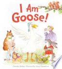 I Am Goose