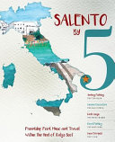 Salento by Five: Friendship, Food, Music, and Travel Within the Heel of Italy's Boot
