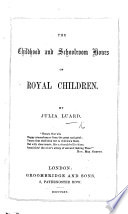 The Childhood and Schoolroom Hours of Royal Children