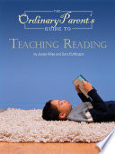 """""""The Ordinary Parent's Guide to Teaching Reading"""" by Jessie Wise, Sara Buffington"""