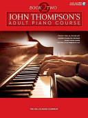 John Thompson S Adult Piano Course Book 2 Intermediate Level Audio And Midi Access Included