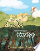 The Five Little Ducks Went to the Forest