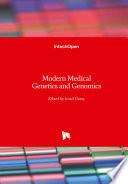 Modern Medical Genetics and Genomics